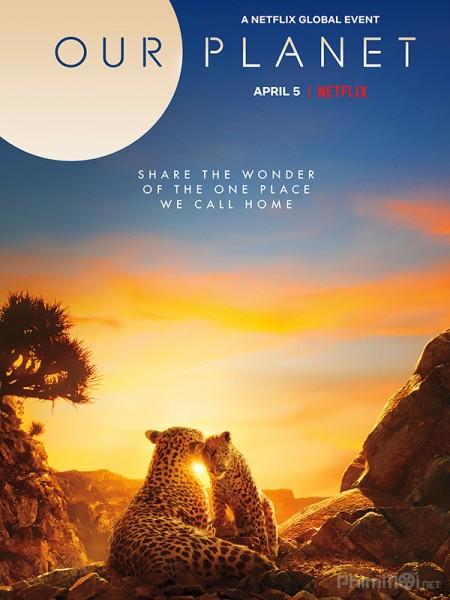 Hành Tinh Của Chúng Ta Our Planet.Diễn Viên: Jake Hoffman,Scott Bakula,Homas Dekker