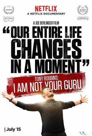 Chiến Lược Gia - Tony Robbins: I Am Not Your Guru