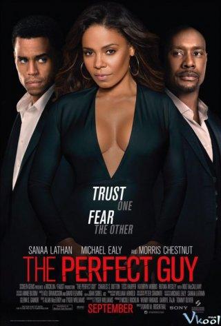 Chàng Trai Hoàn Hảo The Perfect Guy.Diễn Viên: Sanaa Lathan,Michael Ealy,Morris Chestnut