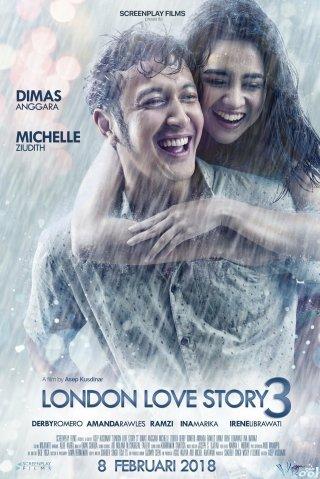 Chuyện Tình London 3 London Love Story 3.Diễn Viên: Dimas Anggara,Michelle Ziudith,Derby Romero,Amanda Rawles