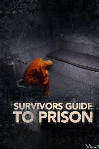 Hướng Dẫn Sinh Tồn Khi Đi Tù - Survivors Guide To Prison