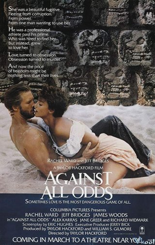 Đánh Cược Cuộc Đời Against All Odds.Diễn Viên: Rachel Ward,Jeff Bridges,James Woods