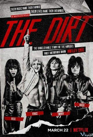 Ban Nhạc Hoang Dã The Dirt.Diễn Viên: Douglas Booth,Iwan Rheon,Daniel Webber
