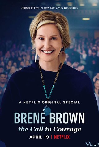 Brené Brown Và Sự Can Đảm Brené Brown: The Call To Courage.Diễn Viên: Simon Pegg,Rosamund Pike,Tracy Ann Oberman