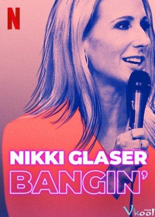 Chuyện Tình Dục - Nikki Glaser: Bangin