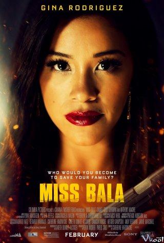 Quý Cô Bala Miss Bala.Diễn Viên: Gina Rodriguez,Thomas Dekker,Vivian Chan
