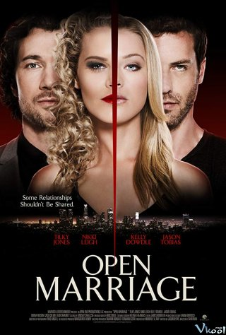 Trao Đổi Ái Tình Open Marriage.Diễn Viên: Tilky Jones,Nikki Leigh,Kelly Dowdle