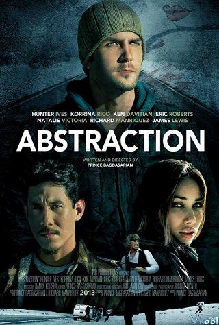 Không Khoan Nhượng Abstraction.Diễn Viên: Hunter Ives,Korrina Rico,Ken Davitian