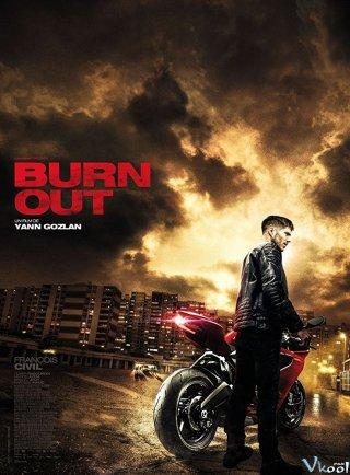 Tay Đua Bất Đắc Dĩ Burn Out.Diễn Viên: François Civil,Olivier Rabourdin,Manon Azem