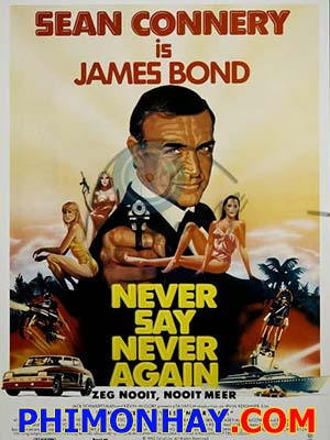 Điệp Viên 007: Đừng Bao Giờ Nói Không Nữa James Bond: Never Say Never Again.Diễn Viên: Sean Connery,Kim Basinger,Klaus Maria Brandauer