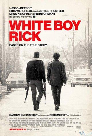 Cậu Bé Buôn Thuốc White Boy Rick.Diễn Viên: Matthew Mcconaughey,Richie Merritt,Bel Powley