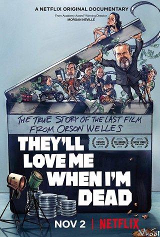 Họ Sẽ Yêu Tôi Khi Tôi Chết - Theyll Love Me When Im Dead