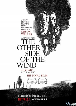 Phía Bên Kia Ngọn Gió The Other Side Of The Wind.Diễn Viên: John Huston,Oja Kodar,Peter Bogdanovich