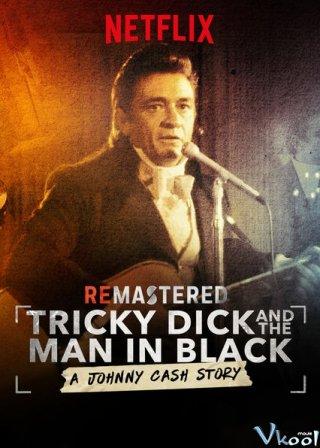 Rock Đã Ảnh Hưởng Như Thế Nào? Remastered: Tricky Dick And The Man In Black.Diễn Viên: Johnny Cash,Richard Nixon,Aram Bakshian
