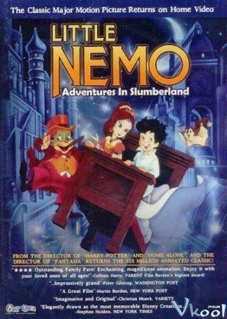 Nemo Bé Bỏng: Cuộc Phiêu Lưu Đến Xứ Sở Mộng Đẹp Little Nemo: Adventures In Slumberland.Diễn Viên: Gabriel Damon,Mickey Rooney,Rene Auberjonois