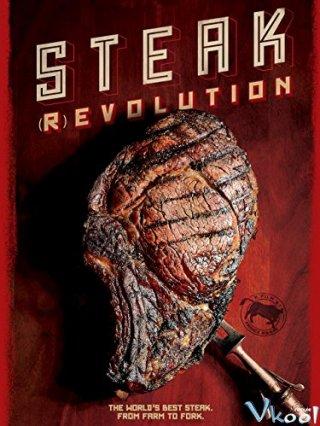 Cuộc Cách Mạng Bít Tết Steak (R)Evolution.Diễn Viên: Jacques Abbatucci,Mario De Beni Arrigoni,Marcos Bassi,Joe Beef