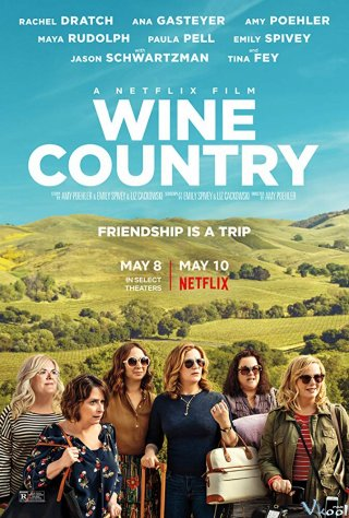 Đất Nước Rượu Vang Wine Country.Diễn Viên: Maya Erskine,Amy Poehler,Maya Rudolph