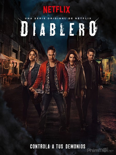 Hội Săn Quỷ Phần 1 Diablero Season 1.Diễn Viên: Phó Đông Dục,Lưu Chương Mục