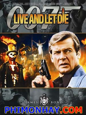 Điệp Viên 007: Sống Và Để Chết James Bond: Live And Let Die.Diễn Viên: Roger Moore,Yaphet Kotto,Jane Seymour