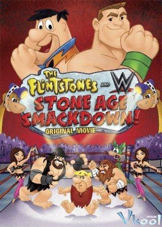 Đấu Sĩ Bất Đắc Dĩ The Flintstones & Wwe: Stone Age Smackdown.Diễn Viên: Jeff Bergman,Kevin Michael Richardson,Tress Macneille,John Cena