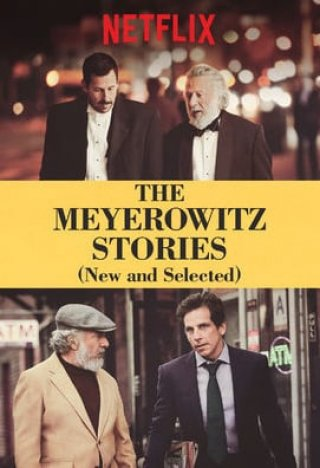 Chuyện Nhà Meyerowitz The Meyerowitz Stories: New And Selected.Diễn Viên: Adam Sandler,Grace Van Patten,Dustin Hoffman