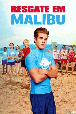 Đội Cứu Hộ Malibu - Malibu Rescue Thuyết Minh (2019)