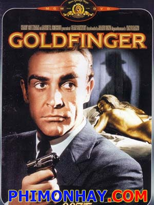 Điệp Viên 007: Ngón Tay Vàng James Bond: Goldfinger.Diễn Viên: Sean Connery,Gert Fröbe,Honor Blackman