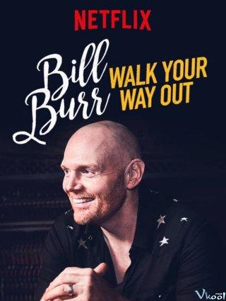 Bill Burr Và Những Sự Thật Hài Hước - Bill Burr: Walk Your Way Out