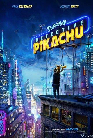 Thám Tử Pikachu Pokémon Detective Pikachu.Diễn Viên: Ryan Reynolds,Justice Smith,Kathryn Newton,Bill Nighy,Suki Waterhouse