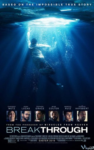 Phép Màu Breakthrough.Diễn Viên: Chrissy Metz,Topher Grace,Mike Colter,Josh Lucas,Rebecca Staab