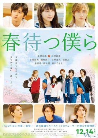 Chúng Ta Cùng Chờ Mùa Xuân Tới We Hope For Blooming (Haru Matsu Bokura).Diễn Viên: Tao Tsuchiya,Takumi Kitamura,Koseki Yuta,Inaba Yu