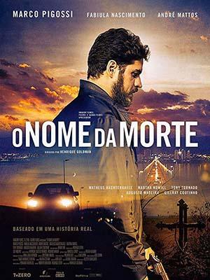 Tên Của Cái Chết O Nome Da Morte.Diễn Viên: André Mattos,Fabiula Nascimento,Marco Pigossi
