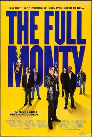 Điệu Múa Thoát Y The Full Monty.Diễn Viên: Robert Carlyle,Tom Wilkinson,Mark Addy