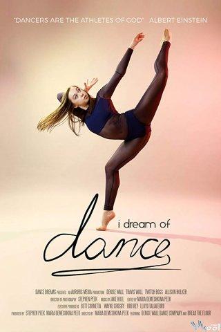 Nhóm Nhảy Huyền Thoại I Dream Of Dance.Diễn Viên: Chantel Aguirre,Trinity Bonilla,Stephen Boss