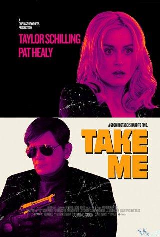 Bắt Cóc Take Me.Diễn Viên: Pat Healy,Taylor Schilling,Alycia Delmore