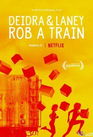 Vụ Cướp Tàu Deidra & Laney Rob A Train.Diễn Viên: Ashleigh Murray,Rachel Crow,Lance Gray