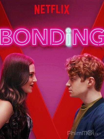 Ràng Buộc Phần 1 Bonding Season 1.Diễn Viên: Gregg Sulkin,Rita Volk,Katie Stevens