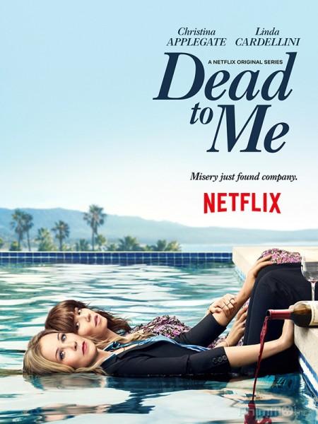 Chết Tôi Rồi Phần 1 - Dead To Me Season 1