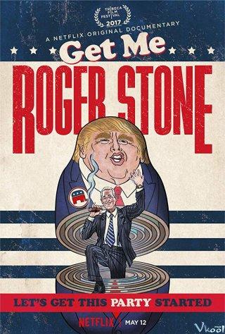 Cố Vấn Chính Trị Roger Stone Get Me Roger Stone.Diễn Viên: Roger Stone,Donald Trump,Paul Manafort