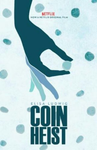 Vụ Trộm Ngân Khố Coin Heist.Diễn Viên: Alex Saxon,Alexis G Zall,Sasha Pieterse