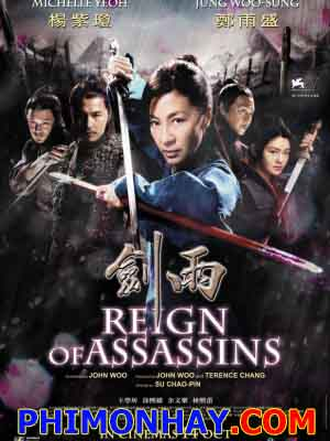 Kiếm Vũ: Thời Đại Sát Thủ Reign Of Assassins.Diễn Viên: Jung Woo Sung,Dương Tử Quỳnh,Từ Hy Viên,Ngô Bội Từ,Lâm Hy Lôi