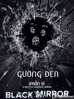 Gương Đen Phần 5 - Black Mirrior Season 5 Việt Sub (2019)