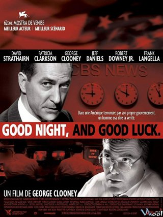 Ngủ Ngon Và Chúc May Mắn Good Night, And Good Luck.Diễn Viên: David Strathairn,George Clooney,Patricia Clarkson,Robert Downey Jr
