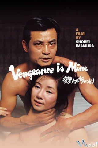 Trả Thù Là Nghề Của Chàng Vengeance Is Mine.Diễn Viên: Ken Ogata,Rentarô Mikuni,Chôchô Miyako