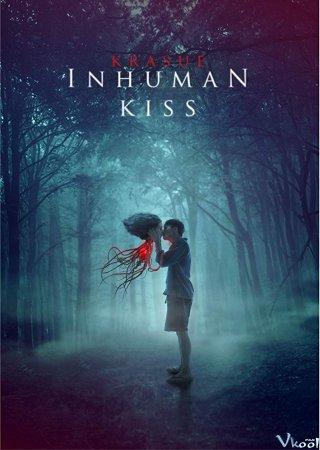 Nụ Hôn Ma Quái Krasue: Inhuman Kiss.Diễn Viên: Phantira Pipityakorn,Oabnithi Wiwattanawarang