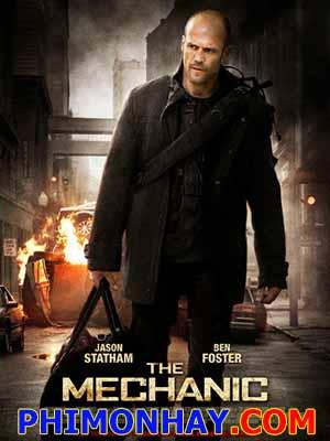 Trừng Phạt Tội Ác The Mechanic.Diễn Viên: Jason Statham,Ben Foster,Donald Sutherland
