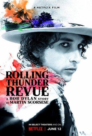 Câu Chuyện Về Bob Dylan Rolling Thunder Revue: A Bob Dylan Story By Martin Scorsese.Diễn Viên: Bob Dylan,Allen Ginsberg,Patti Smith,Martin Von Haselberg,Scarlet Rivera