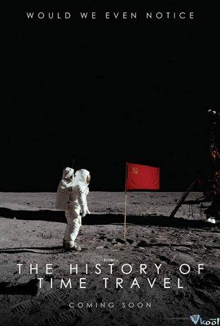 Cỗ Máy Thời Gian Đầu Tiên - The History Of Time Travel