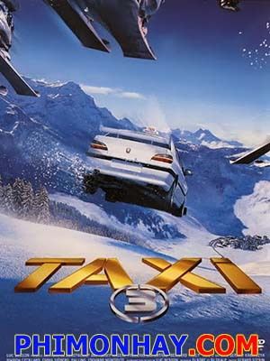 Quái Xế Taxi Phần 3 Taxi 3.Diễn Viên: Samy Naceri,Frédéric Diefenthal,Bernard Farcy