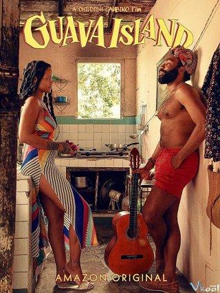 Đảo Guava Guava Island.Diễn Viên: Donald Glover,Rihanna,Letitia Wright,Nonso Anozie,Alan Jael Velázquez Abreu